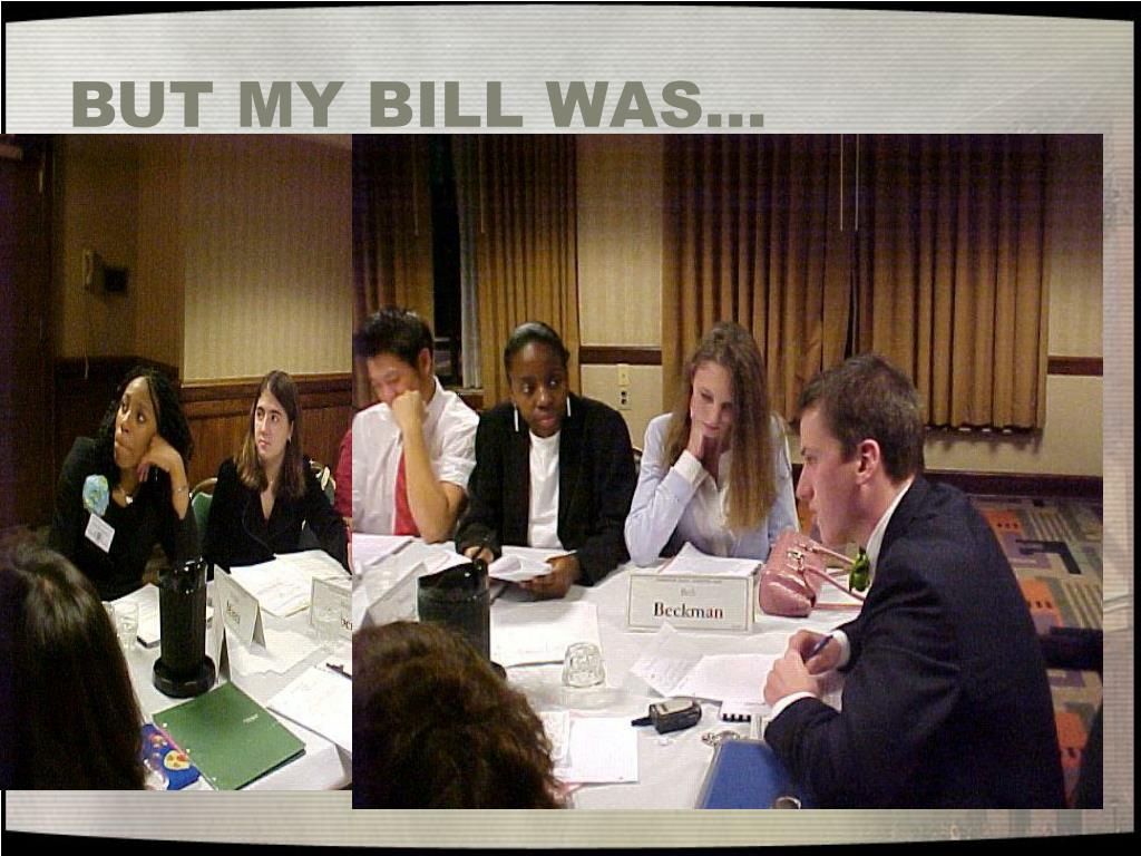 BUT MY BILL WAS…