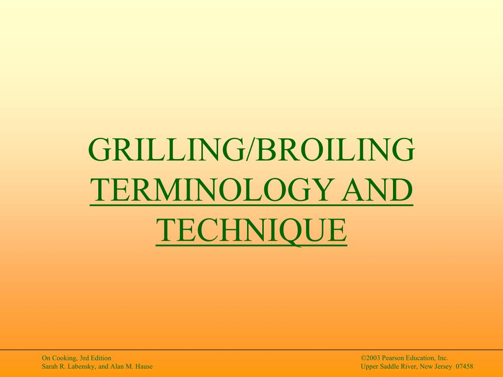 GRILLING/BROILING