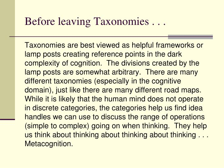 Before leaving Taxonomies . . .