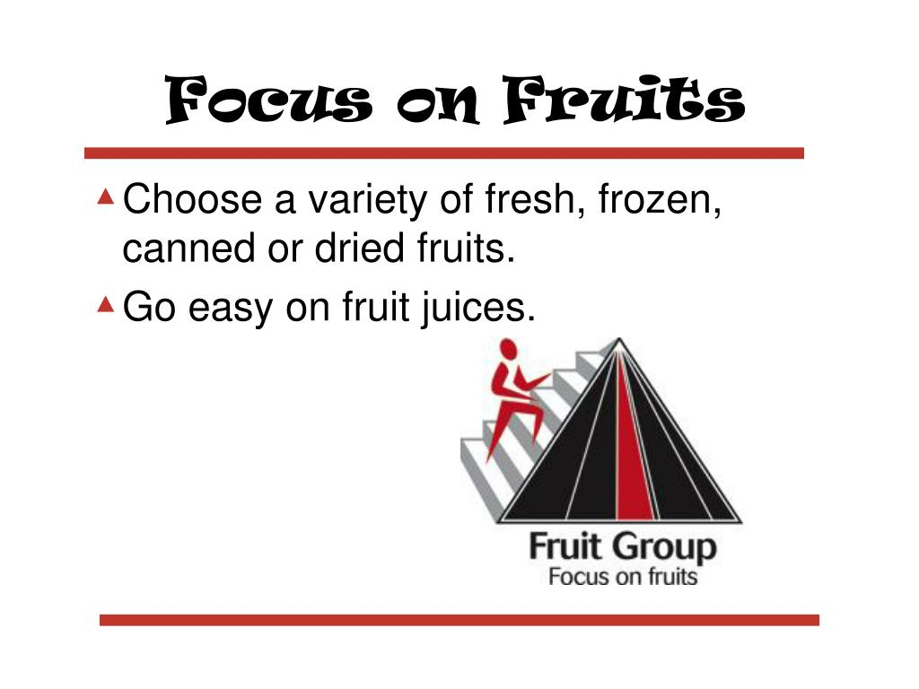 Focus on Fruits