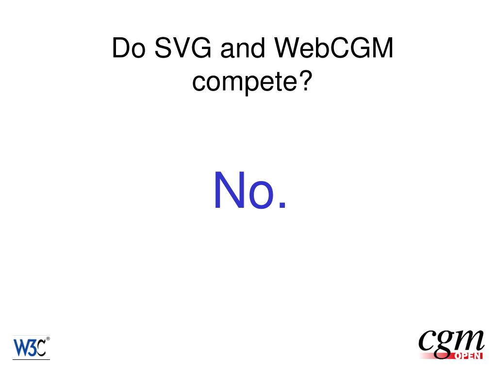 Do SVG and WebCGM compete?