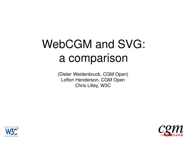 Webcgm and svg a comparison l.jpg
