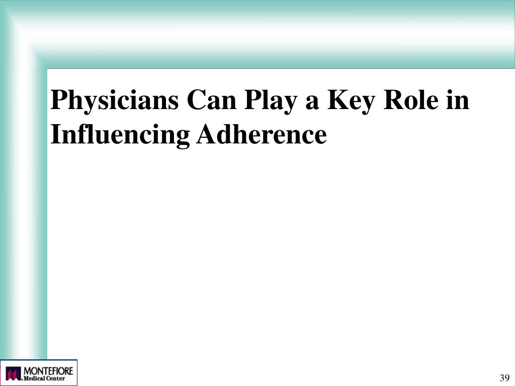 Physicians Can Play a Key Role in Influencing Adherence