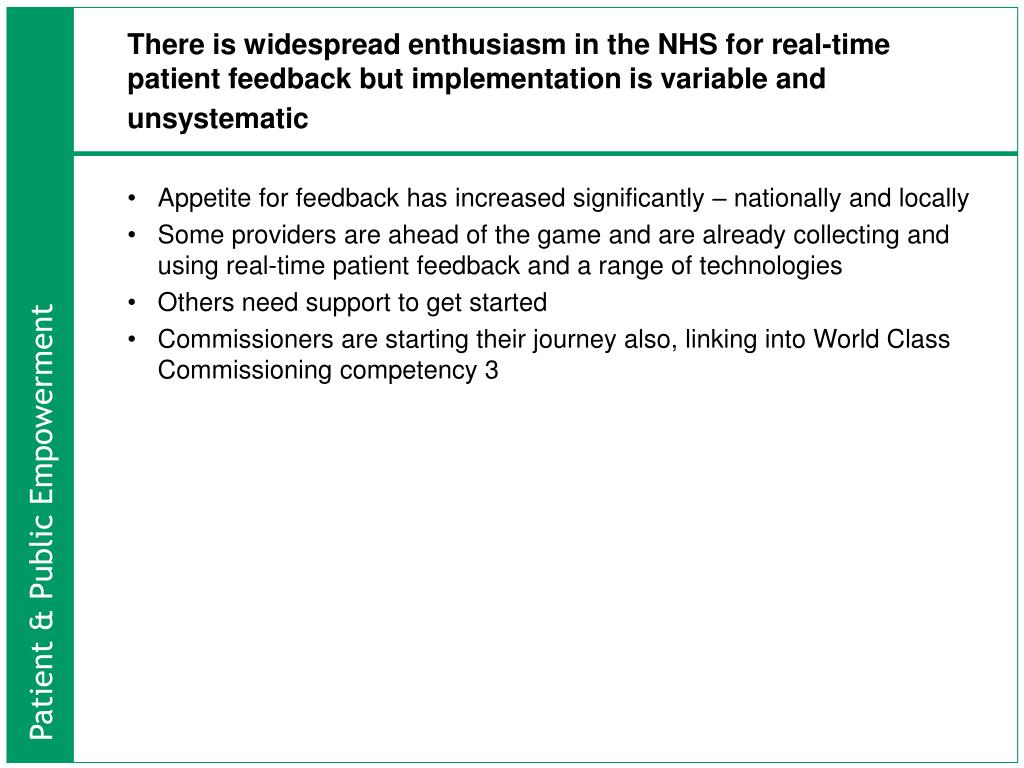 There is widespread enthusiasm in the NHS for real-time patient feedback but implementation is variable and unsystematic