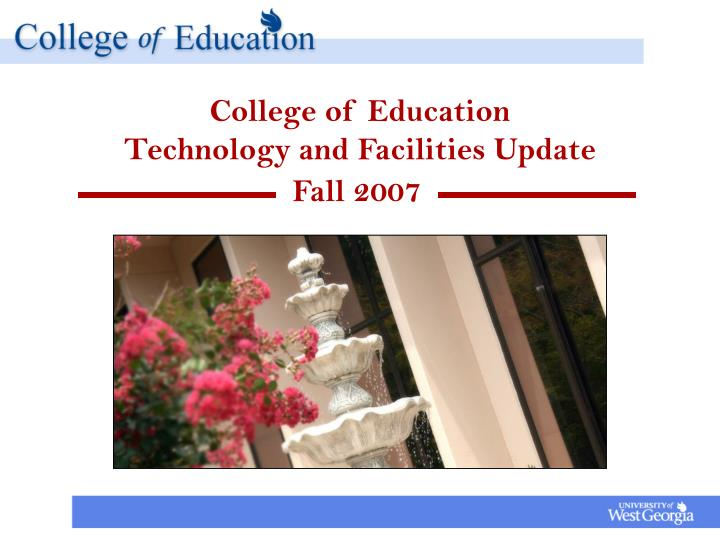College of education technology and facilities update