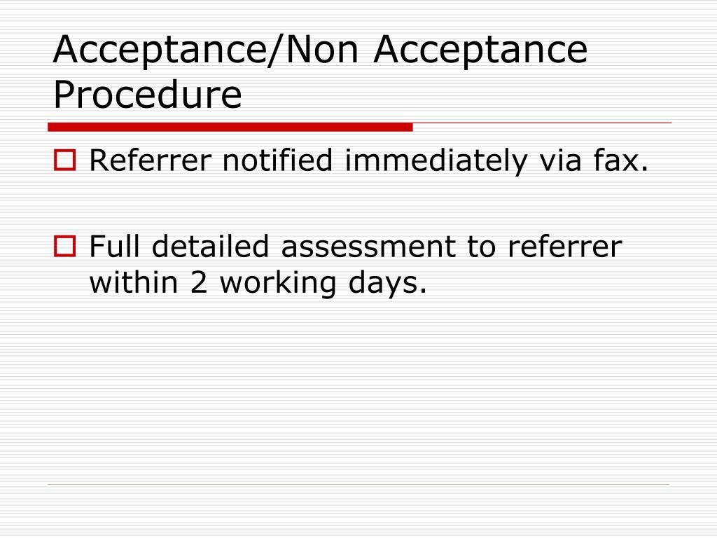 Acceptance/Non Acceptance Procedure