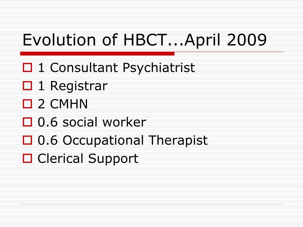 Evolution of HBCT...April 2009