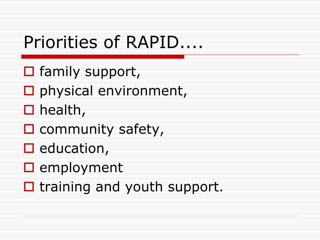 Priorities of RAPID....