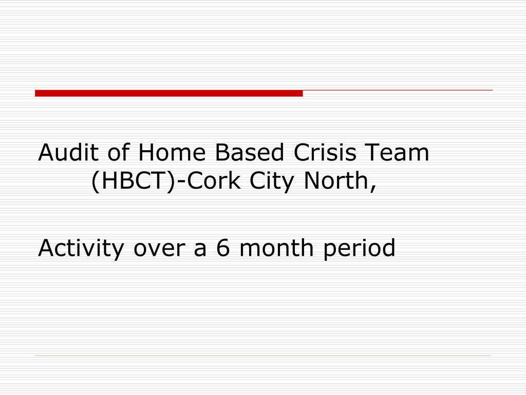 Audit of Home Based Crisis Team    (HBCT)-Cork City North,