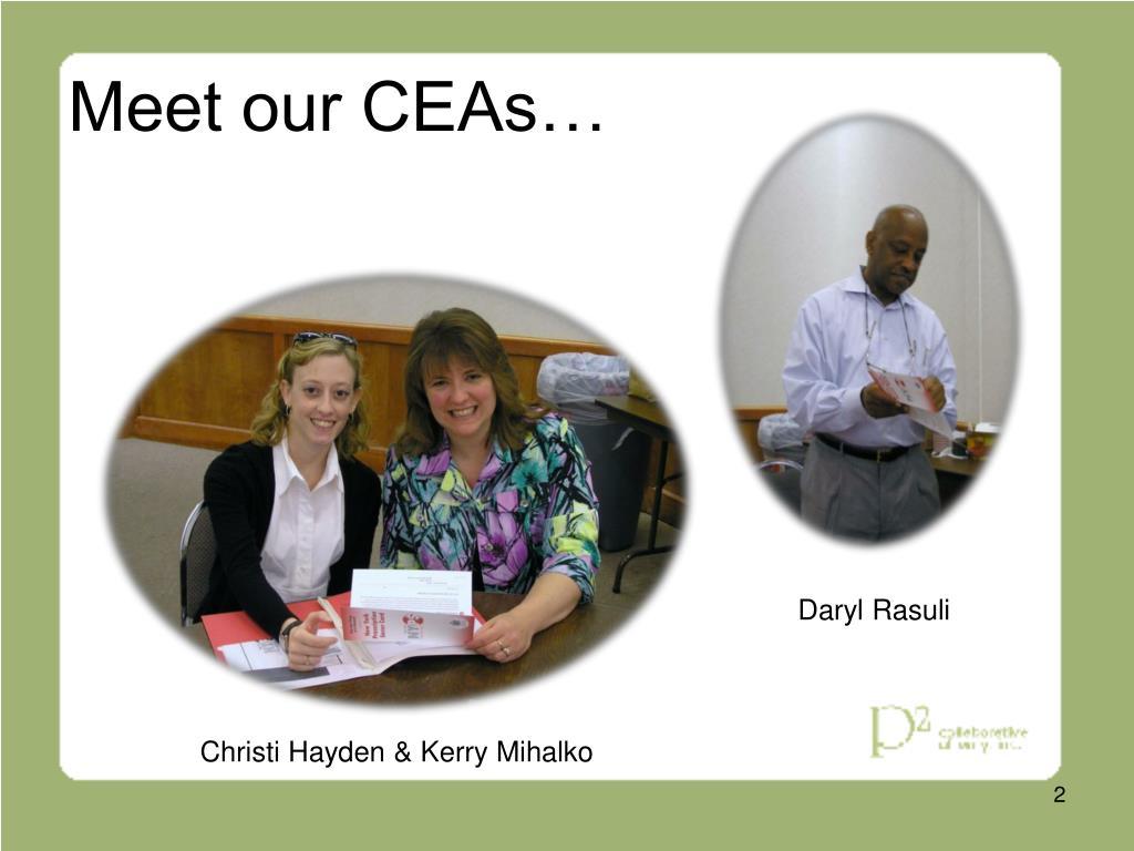 Meet our CEAs…