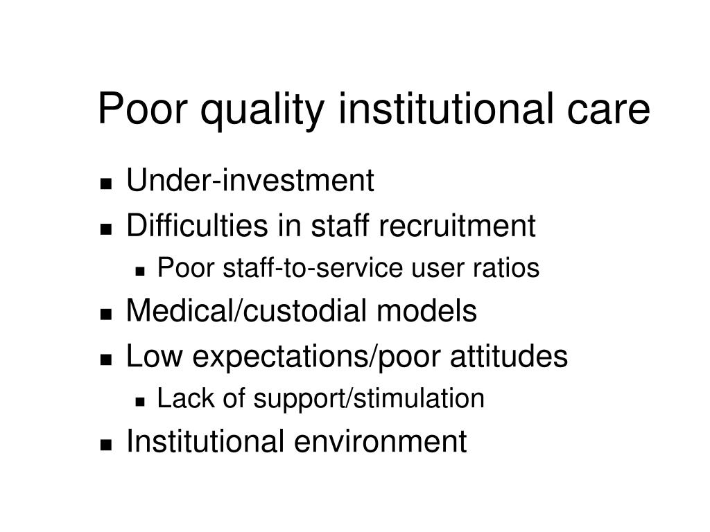Poor quality institutional care