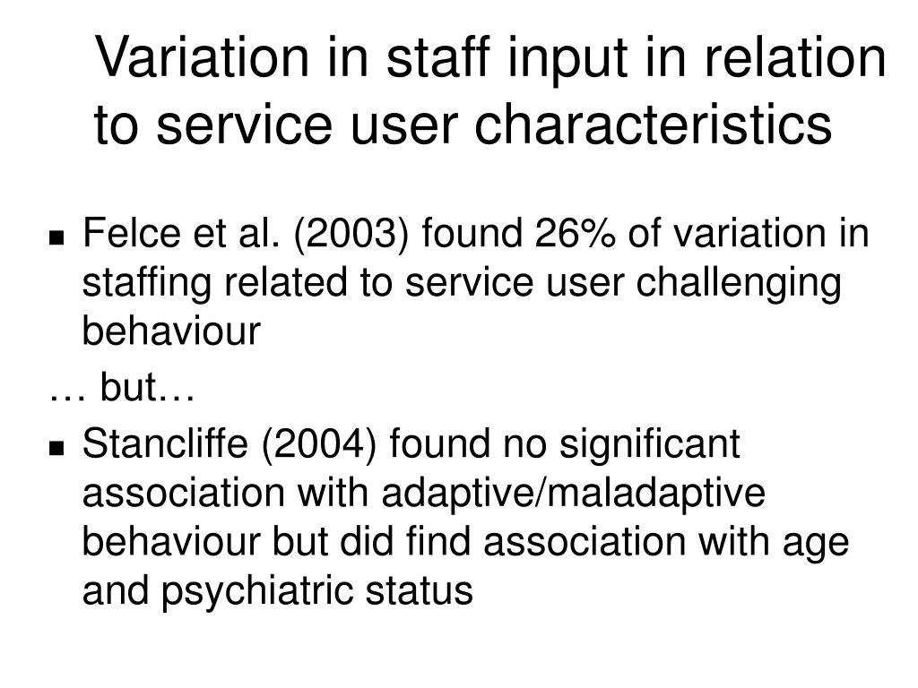 Variation in staff input in relation to service user characteristics
