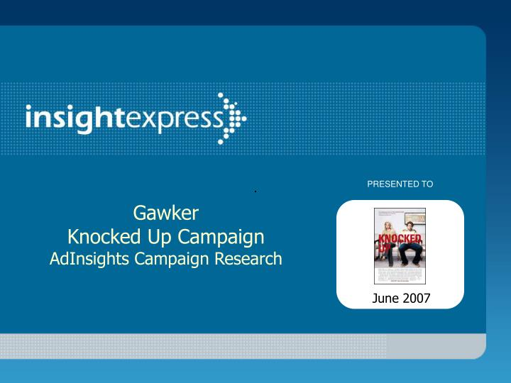 Gawker knocked up campaign adinsights campaign research