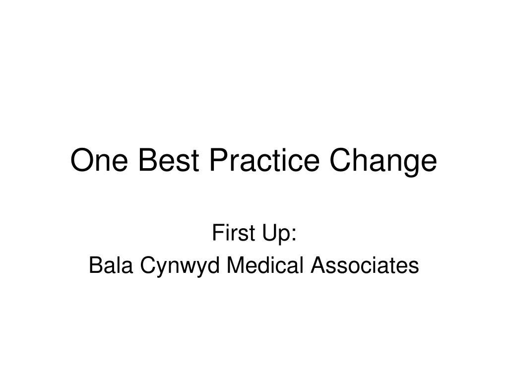 One Best Practice Change