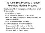 the one best practice change founders medical practice
