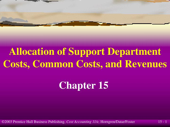 Allocation of support department costs common costs and revenues l.jpg