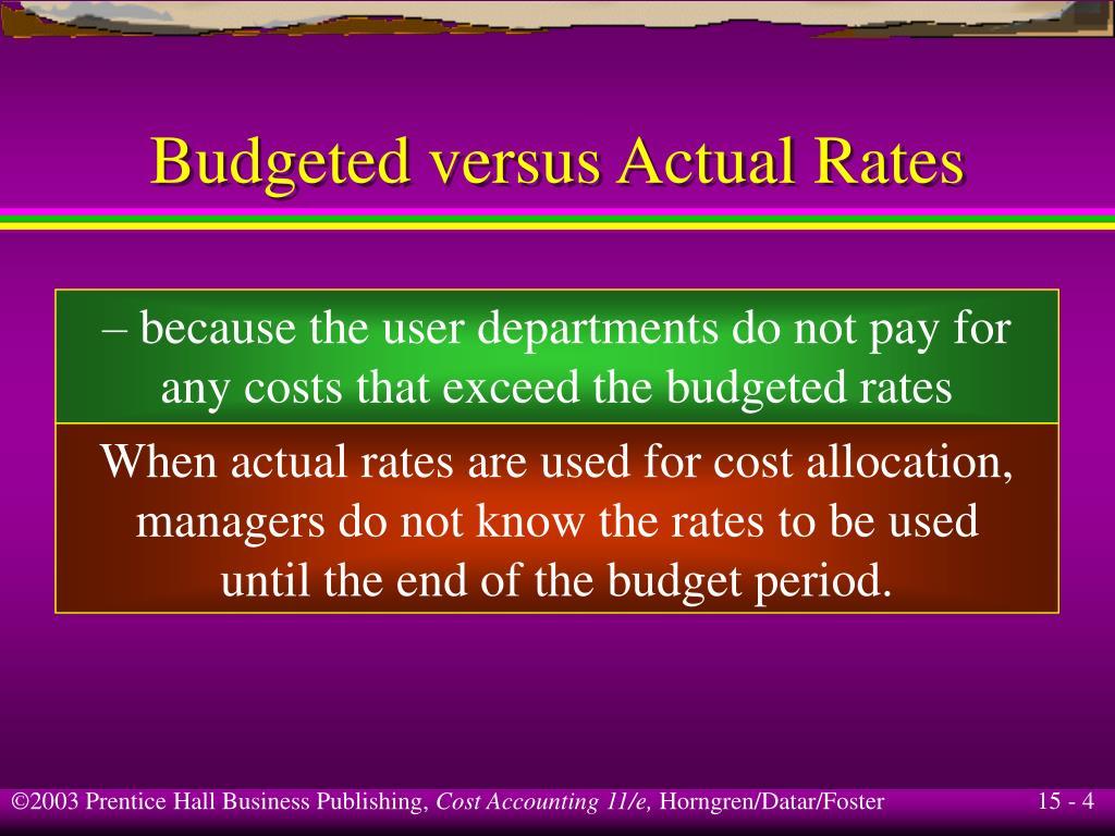 Budgeted versus Actual Rates