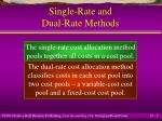 single rate and dual rate methods
