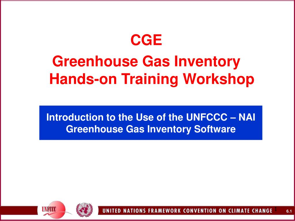 introduction to the use of the unfccc nai greenhouse gas inventory software