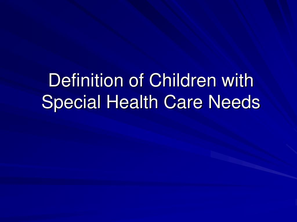Definition of Children with Special Health Care Needs