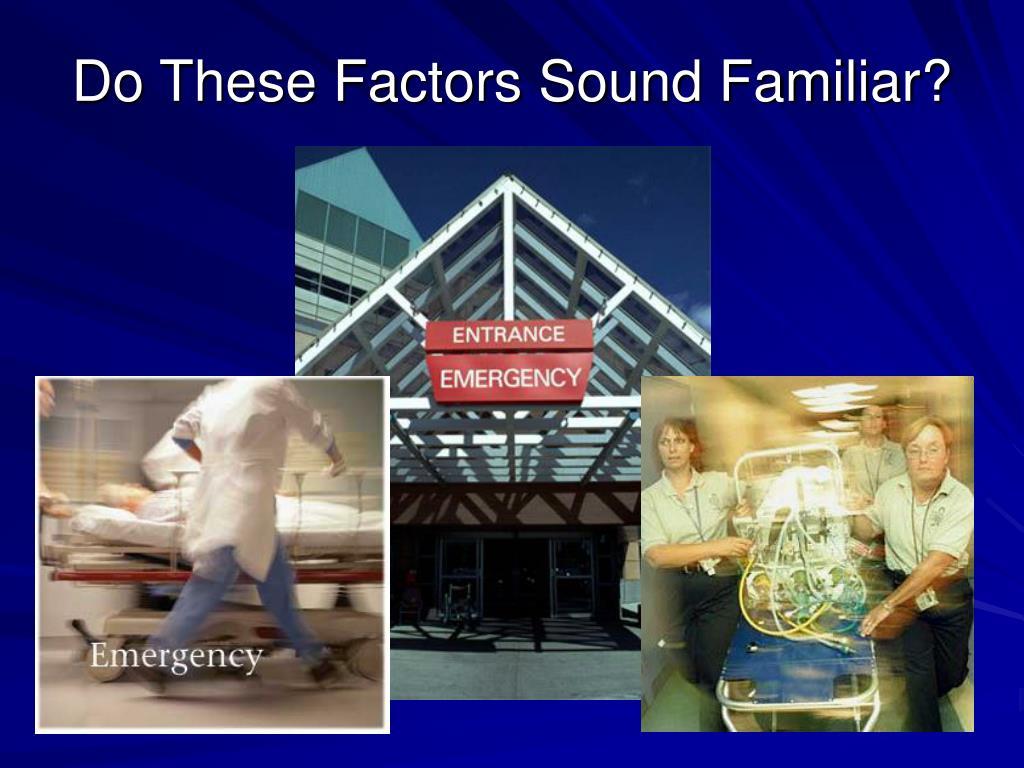 Do These Factors Sound Familiar?