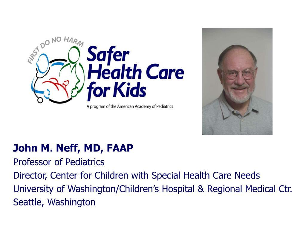 John M. Neff, MD, FAAP