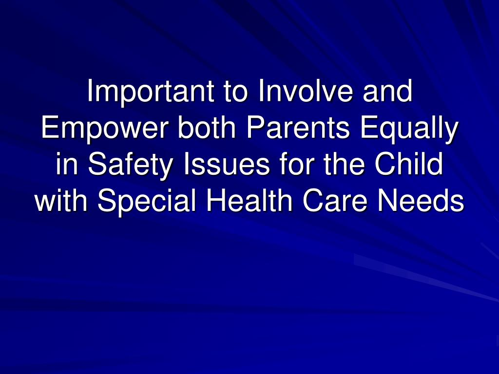 Important to Involve and Empower both Parents Equally in Safety Issues for the Child with Special Health Care Needs