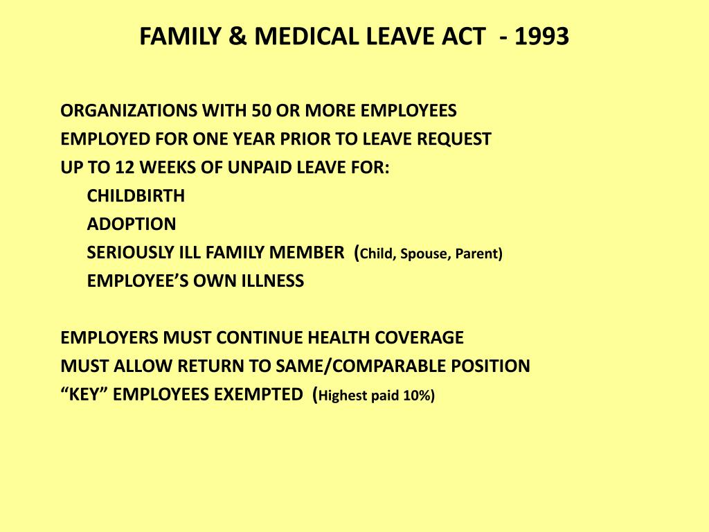 FAMILY & MEDICAL LEAVE ACT  - 1993