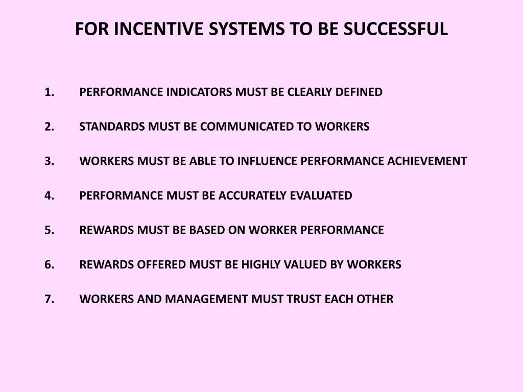 FOR INCENTIVE SYSTEMS TO BE SUCCESSFUL