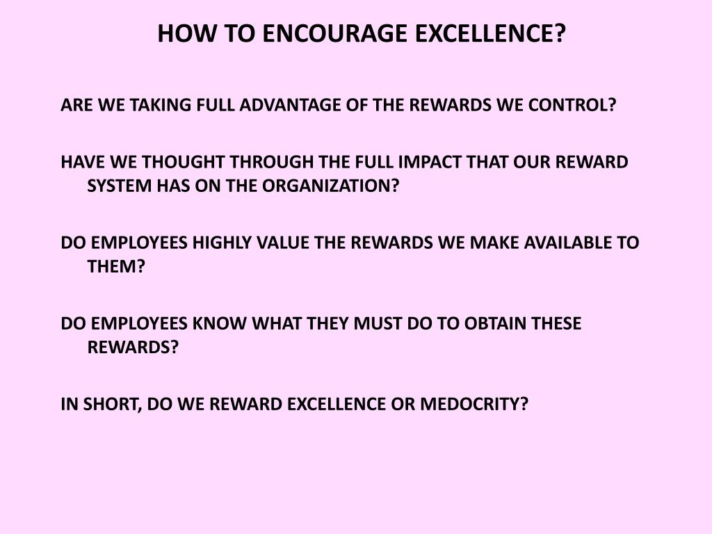 HOW TO ENCOURAGE EXCELLENCE?