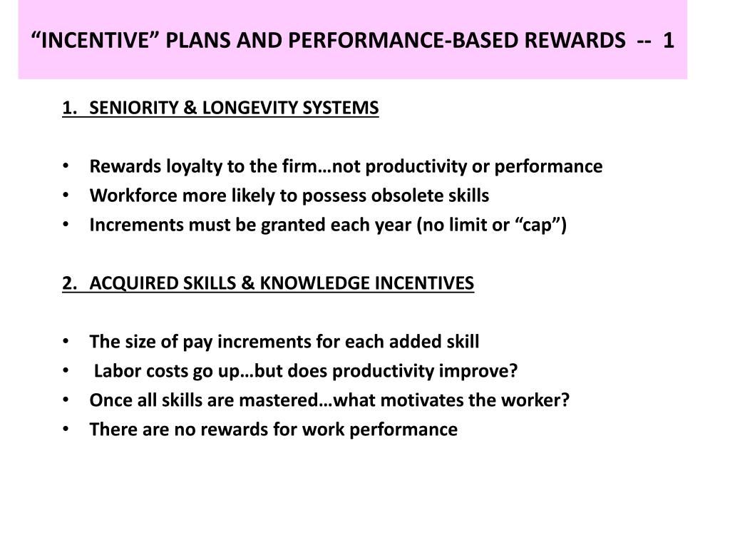 """INCENTIVE"" PLANS AND PERFORMANCE-BASED REWARDS  --  1"