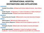 international hospital destinations and affiliations