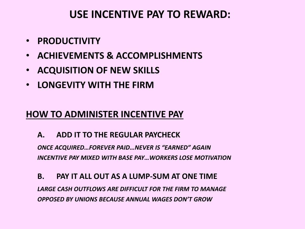 USE INCENTIVE PAY TO REWARD: