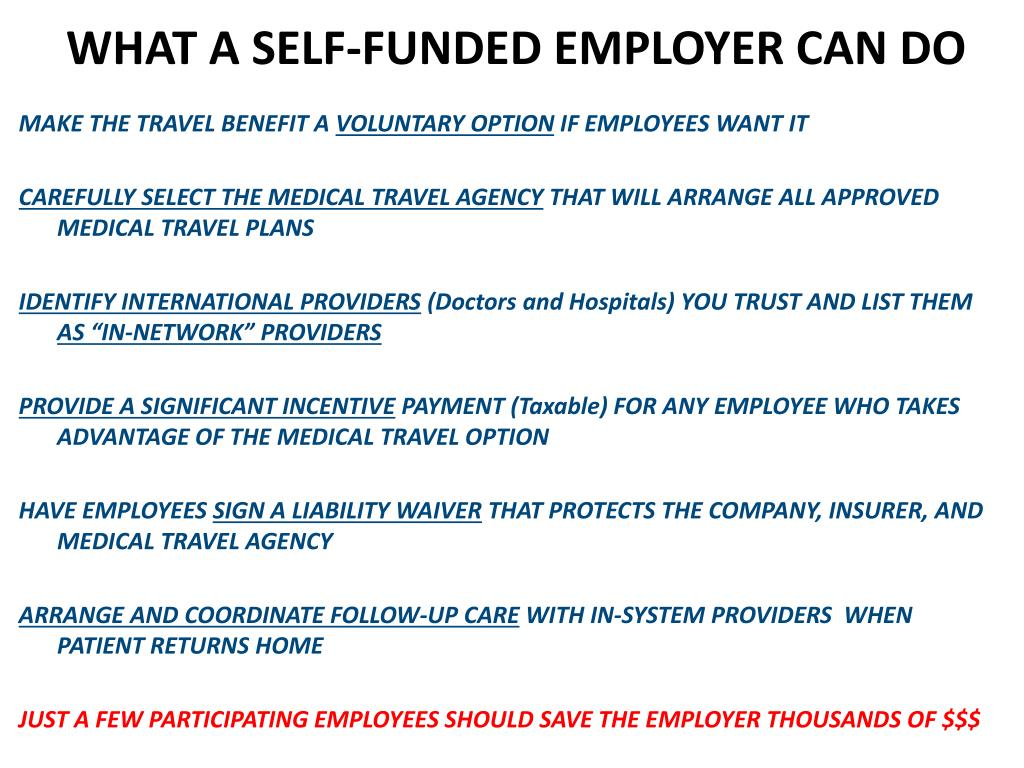 WHAT A SELF-FUNDED EMPLOYER CAN DO