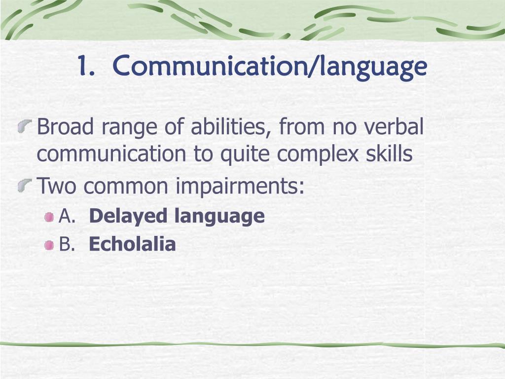 1.  Communication/language