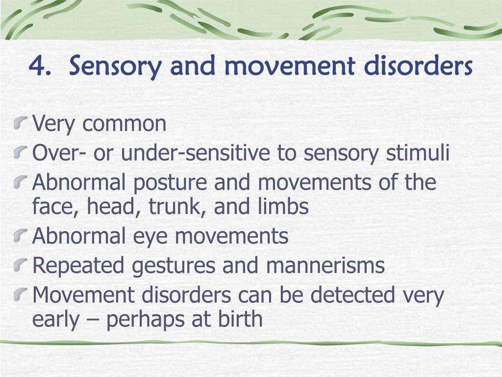 4.  Sensory and movement disorders