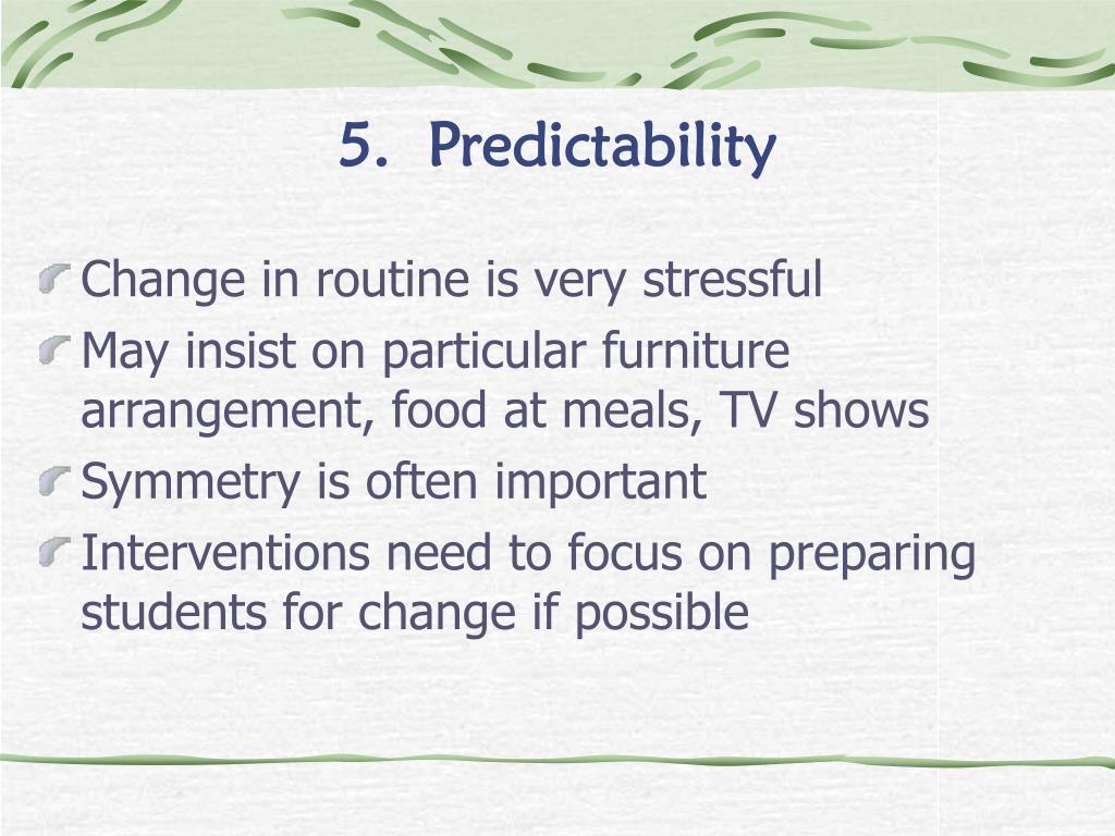 5.  Predictability
