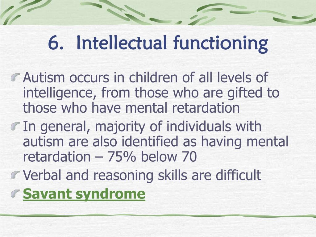 6.  Intellectual functioning