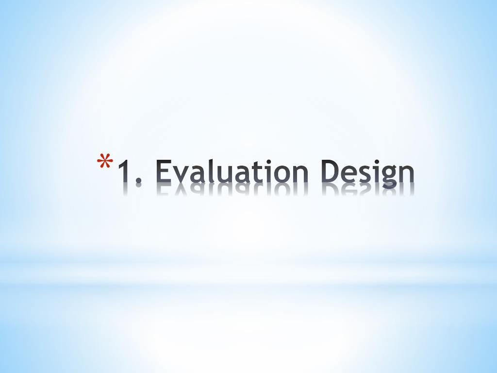 1. Evaluation Design
