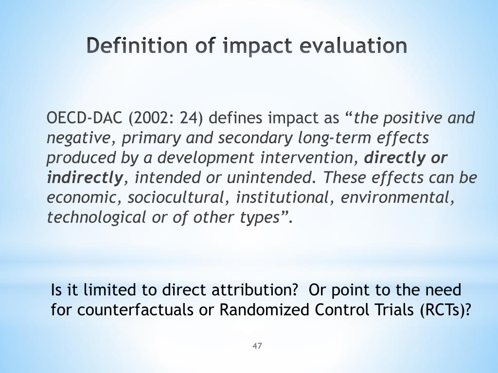 OECD-DAC (2002: 24) defines impact as ""