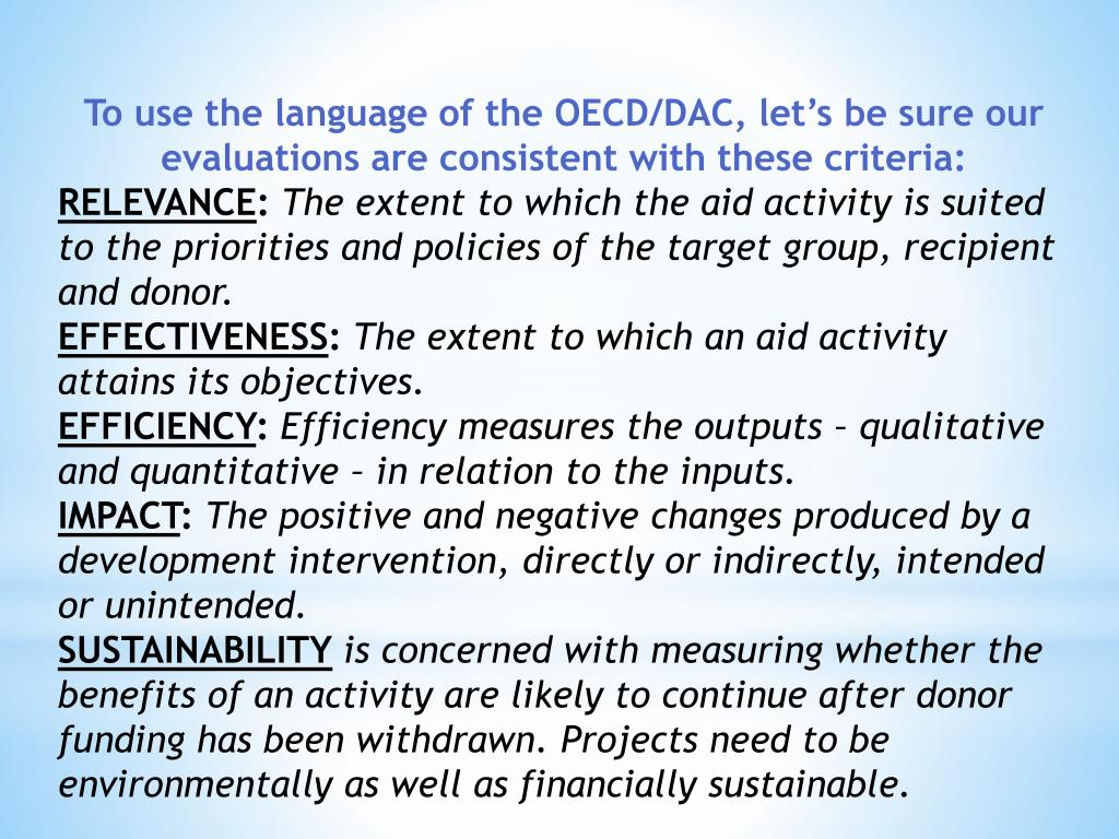 To use the language of the OECD/DAC, let's be sure our evaluations are consistent with these criteria: