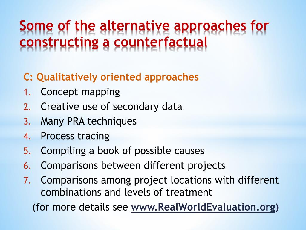 Some of the alternative approaches for constructing a counterfactual