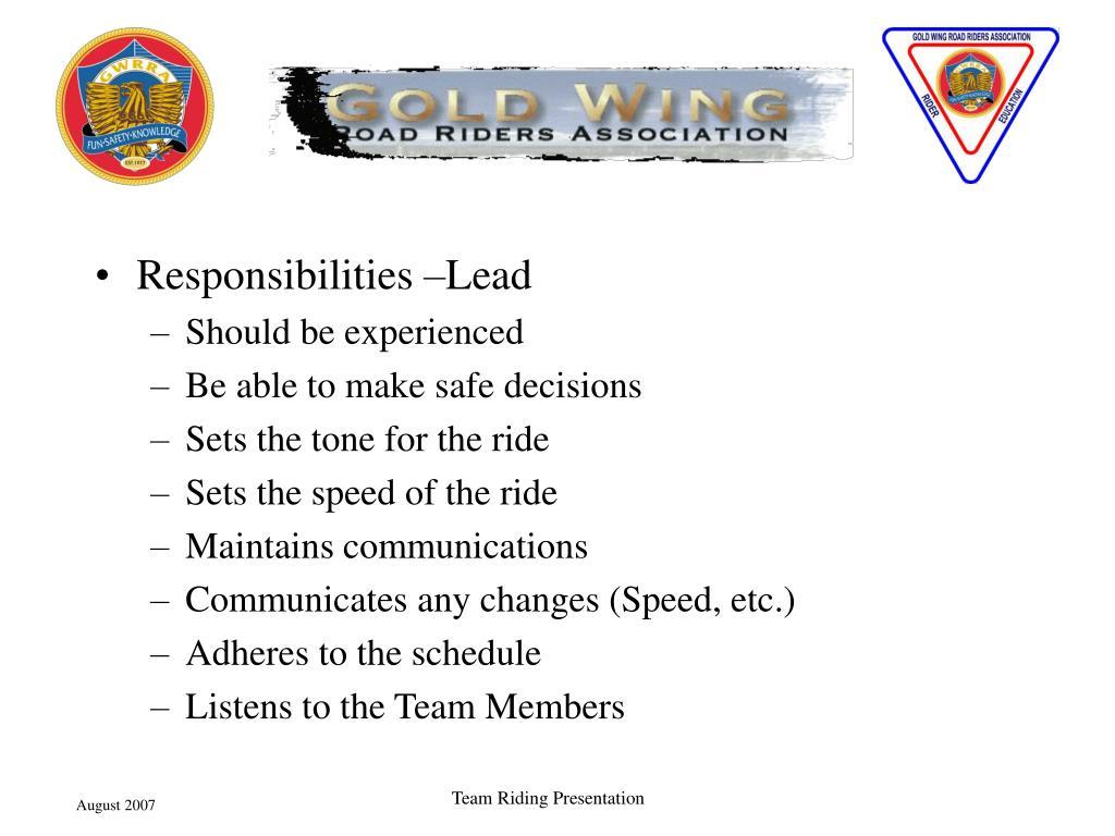 Responsibilities –Lead