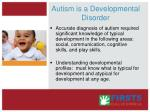 autism is a developmental disorder