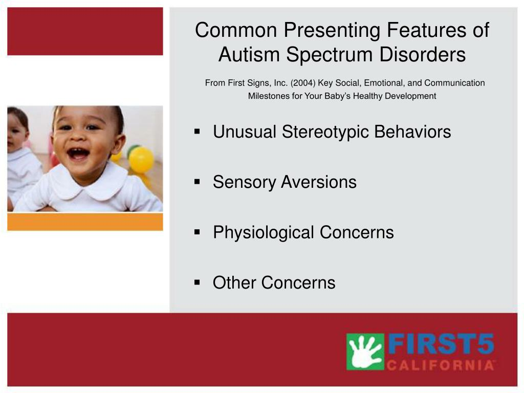 Common Presenting Features of Autism Spectrum Disorders
