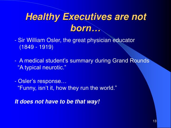 Healthy Executives are not born…