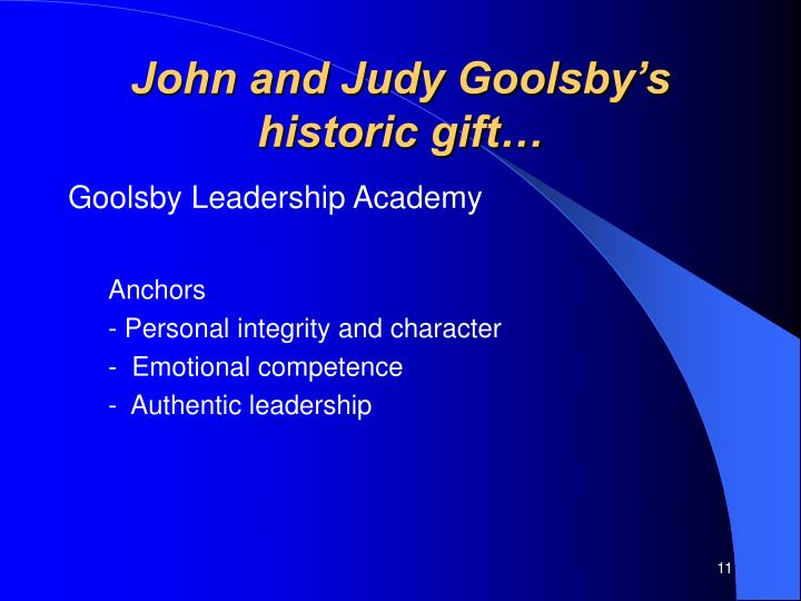 John and Judy Goolsby's  historic gift…