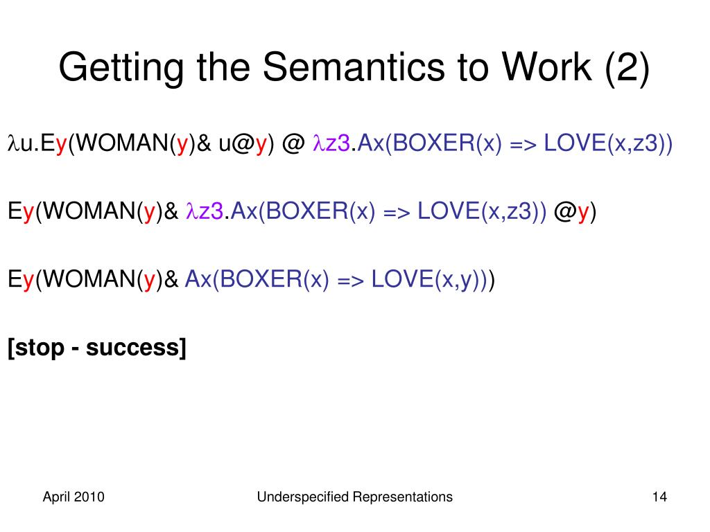 Getting the Semantics to Work (2)