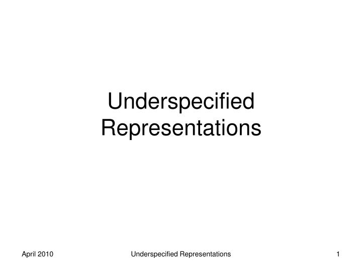 Underspecified representations