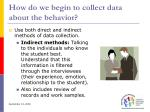 how do we begin to collect data about the behavior